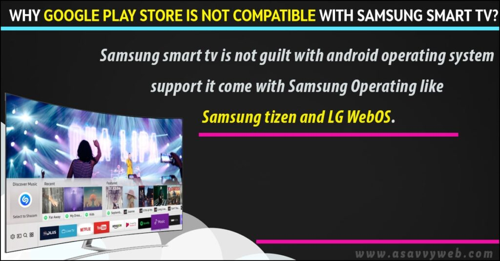 Why Google Play Store is not Compatible with Samsung Smart tv?