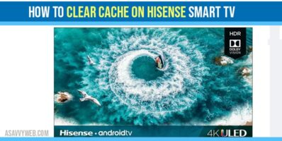 Clear or Delete Cache and Data on Hisense smart tv