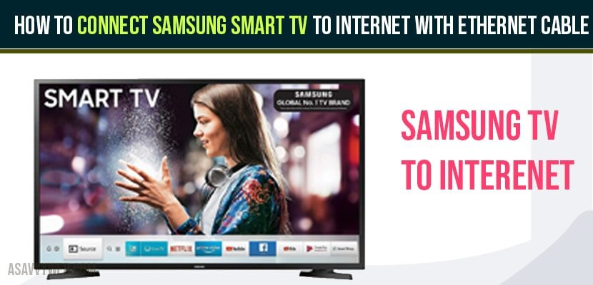 Connect Samsung Smart TV to internet with Ethernet Cable