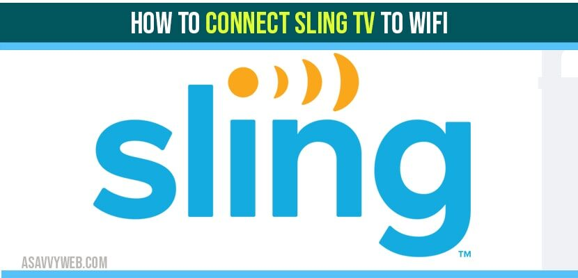 Connect Sling TV to Wifi