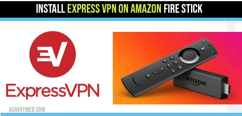 Setup and Install Express VPN on Fire Stick Amazon