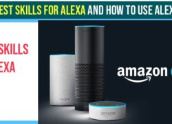 2021 Best skills for Alexa and how to use Alexa Skills