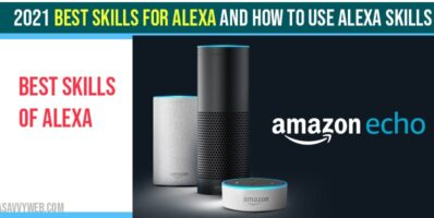 2021 Best skills for Alexa and how to use Alexa Skills