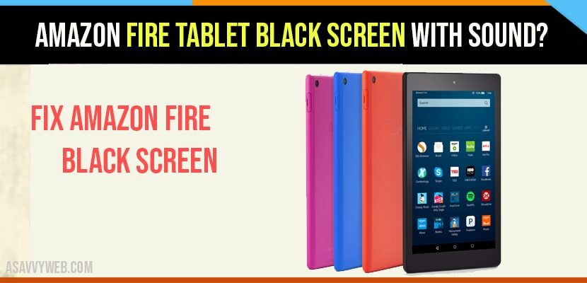 Amazon fire tablet black screen with Sound?