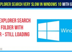File Explorer Search Very Slow in Windows 10 with Green Bar