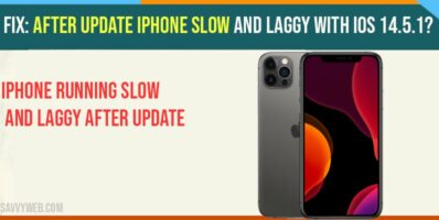 After Update iPhone Slow And Laggy with iOS 14.5.1