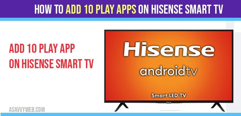 Add 10 play app on hisense smart tv
