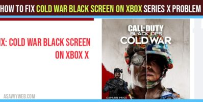 How To Fix Cold War Black Screen On Xbox Series X Problem