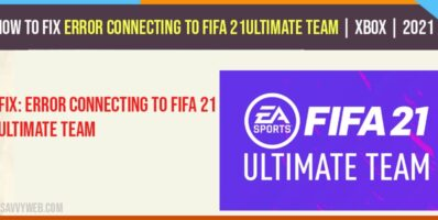 How To Fix Error Connecting To FIFA 21Ultimate Team   Xbox   2021
