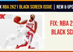How To Fix NBA 2K21 Black Screen Issue NEW & Updated 2021-min