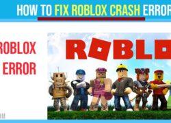 How To Fix Roblox Crash Error