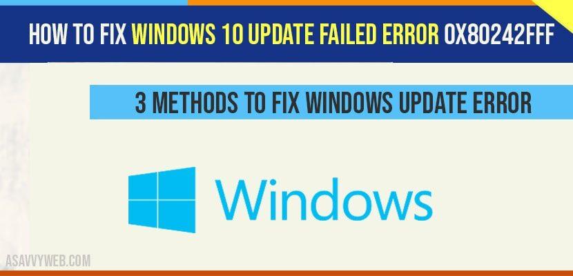 Windows 10 Update Failed Error 0x80242fff