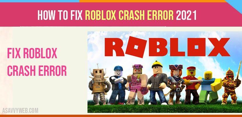 fix Roblox Crash Error 2021