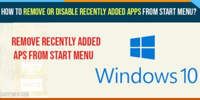 How to Remove or Disable Recently added Apps From Start Menu?