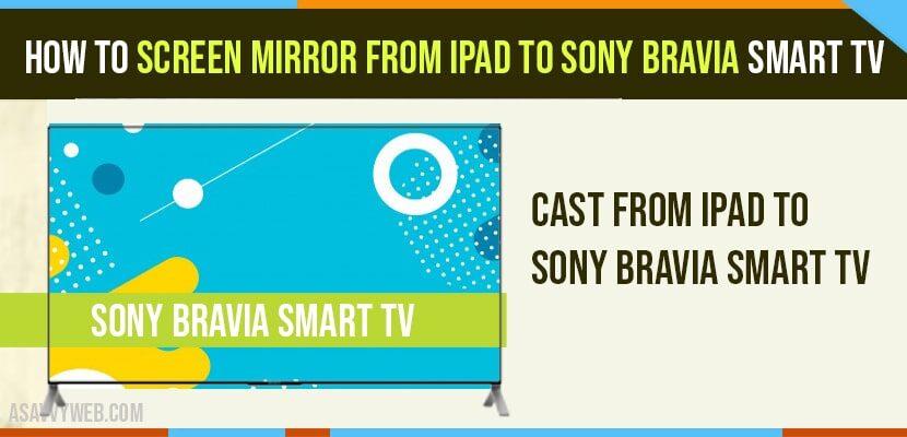 Ipad To Sony Bravia Smart Tv, How To Screen Mirror Sony Tv With Ipad