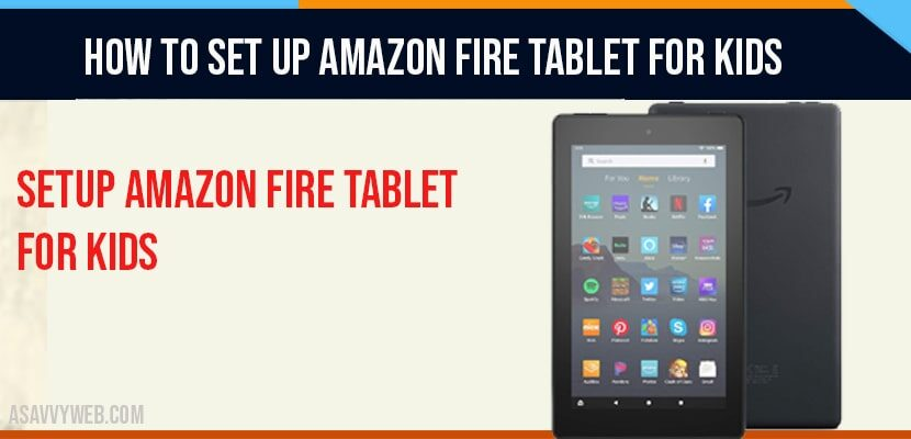 How to Set up Amazon Fire Tablet For kids