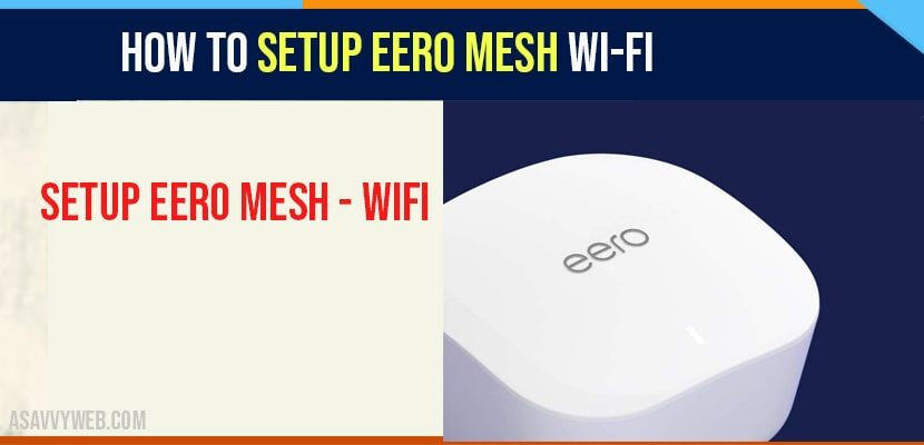 How to Setup Eero Mesh WI-FI