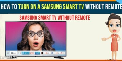 Turn on a Samsung Smart tv Without Remote