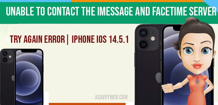 Unable To Contact the iMessage And Facetime Server Try Again Error  IPhone iOS 14.5.1
