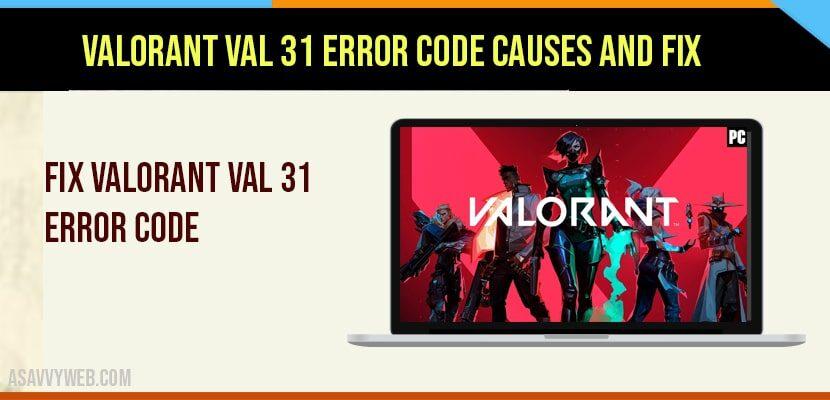 Valorant val 31 Error Code