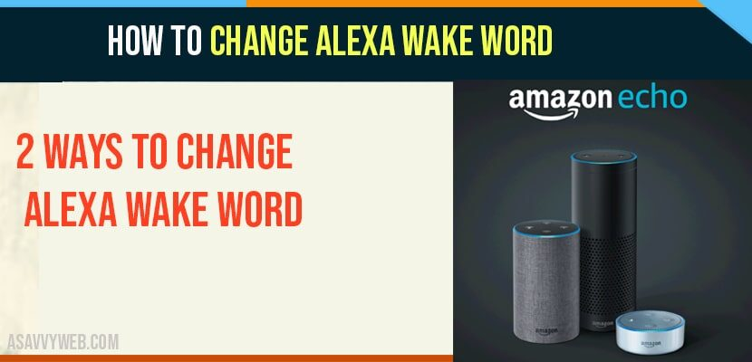 Change Alexa Wake Word