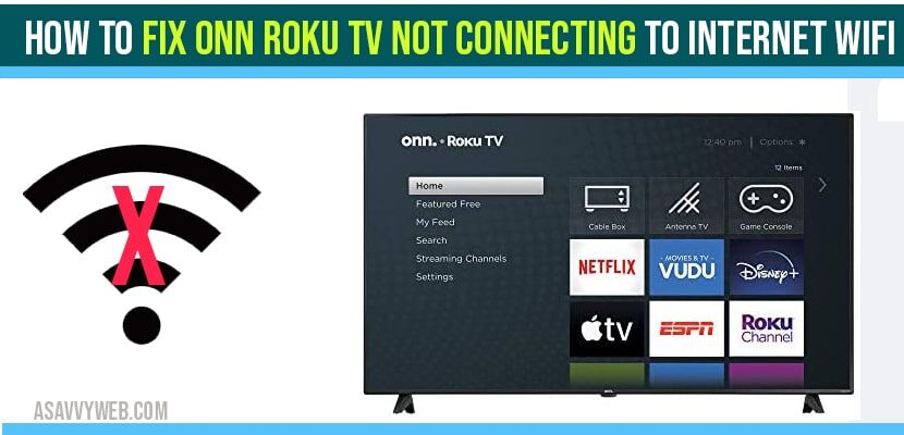ONN Roku tv Not Connecting to WIFI Internet