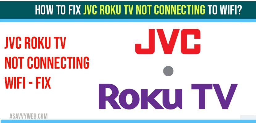 JVC roku tv not connecting to wifi