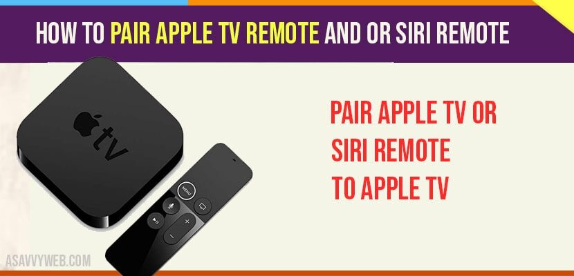 How to Pair Apple tv Remote and or Siri Remote