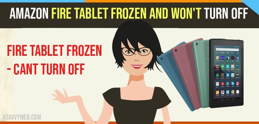 Amazon Fire Tablet Frozen and Won't Turn Off