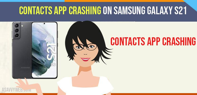 Contacts App Crashing on Samsung Galaxy s21