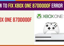 How To Fix Xbox One 87DD000F Error