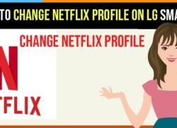 How to Change Netflix Profile on LG Smart TV