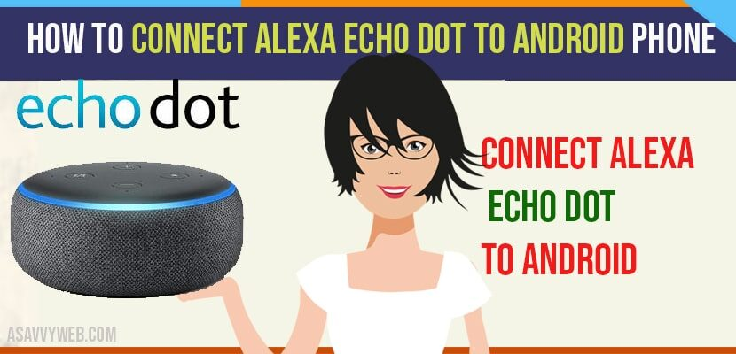 Connect Alexa Echo Dot to Android Phone