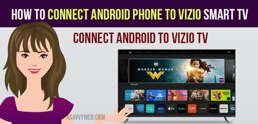 How To Connect Android Phone Vizio, How To Screen Mirror Android Vizio Tv Without Wifi