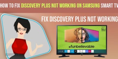 How to Fix Discovery Plus Not Working on Samsung Smart TV
