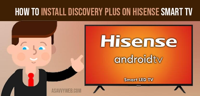 How to install discovery plus on hisesnse smart tv