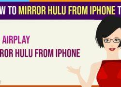 Mirror Hulu From iPhone to TV