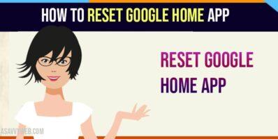 How to Reset Google Home App