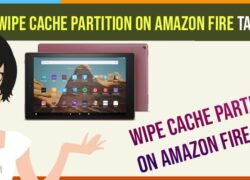 Wipe Cache Partition on Amazon fire HD