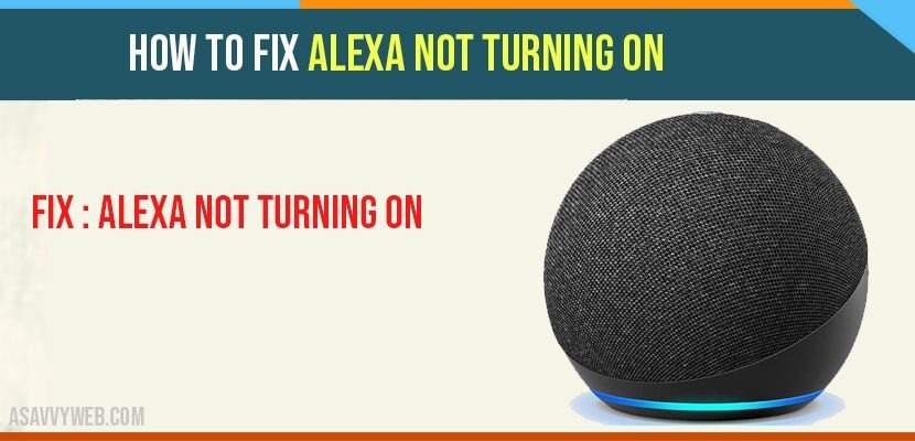 How to fix Alexa not Turning On
