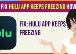 Hulu App Keeps Freezing