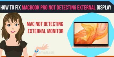 How to fix MacBook Pro Not Detecting External Display