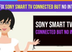 how to fix sony smart tv connected but no internet