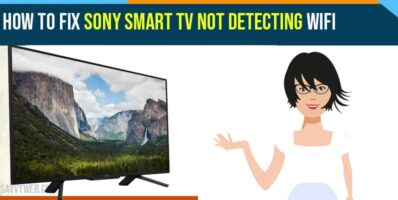 How to fix Sony Smart tv Not Detecting WIFI