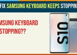 Samsung Keyboard Keeps Stopping S10