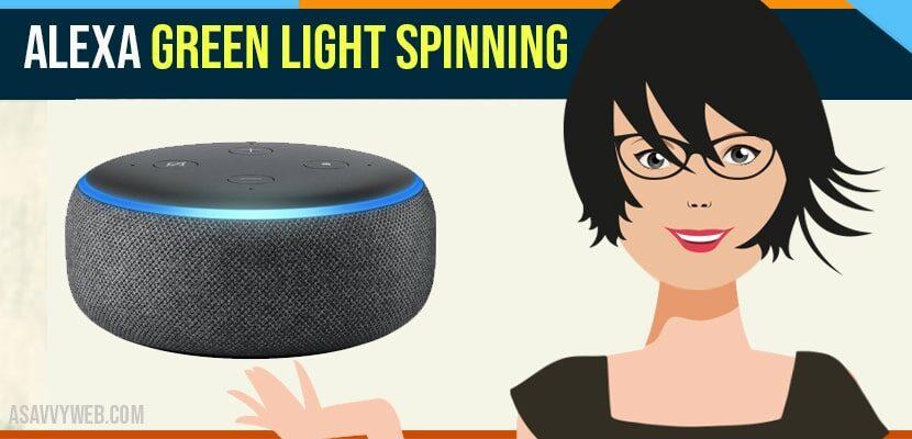 Alexa Green Light Spinning