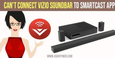 Can't Connect VIZIO Soundbar to Smartcast App