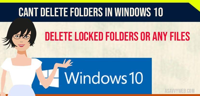 Cant Delete Folders in Windows 10