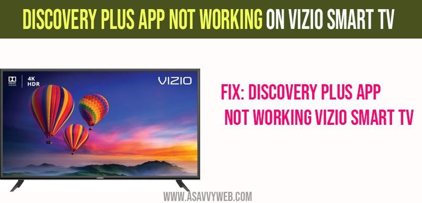 Discovery Plus Not Working on Vizio Smart tv
