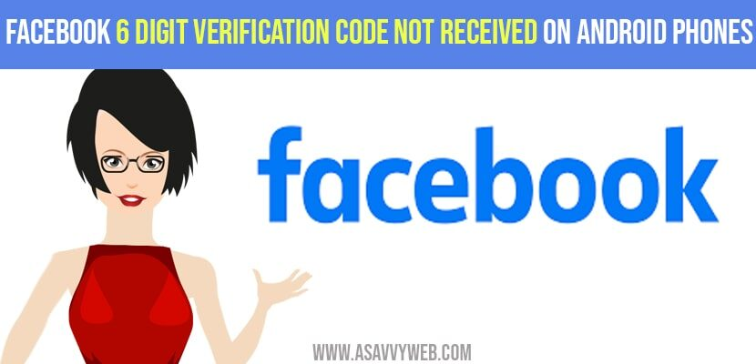 Facebook 6 digit Verification Code Not Received on Android Phones